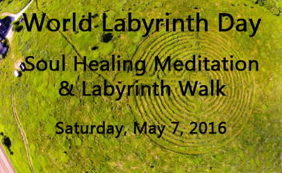World Labyrinth Day – Soul Healing Meditation & Labyrinth Walk