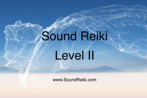 Sound Reiki® Level II – November 25th