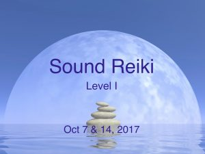 Two Special Sound Reiki® Workshops